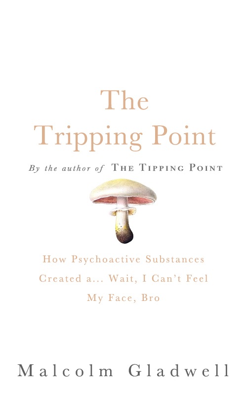 The Tripping Point is Malcolm Gladwell's latest sure thing